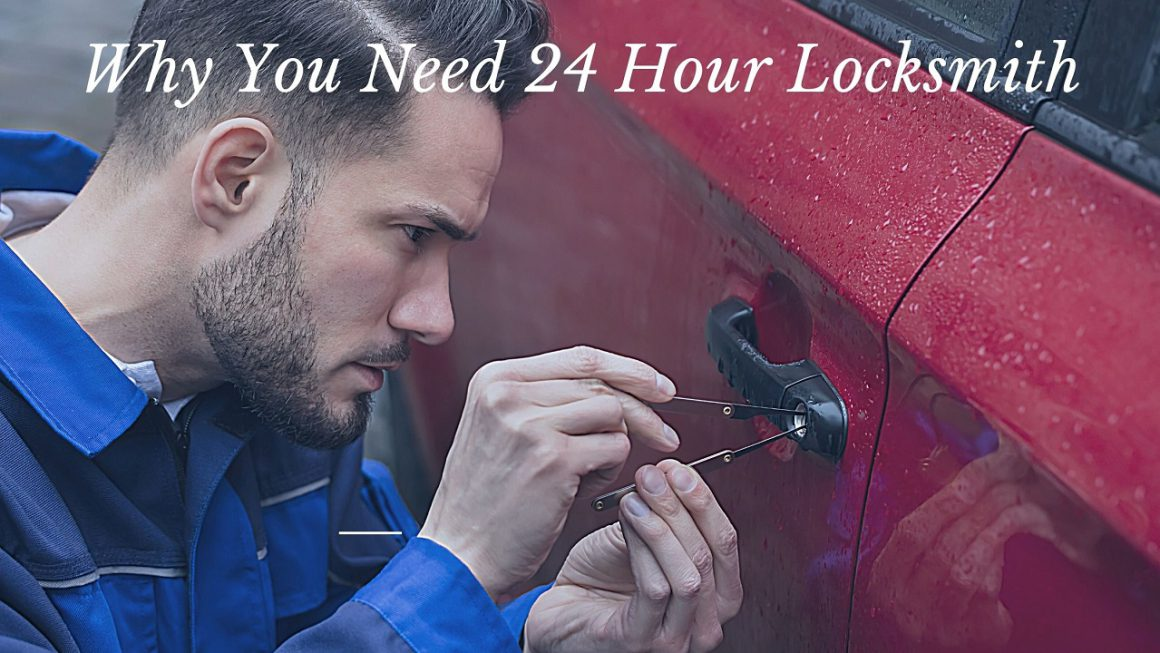 Why You Need 24 Hour Locksmith – 5 Cases