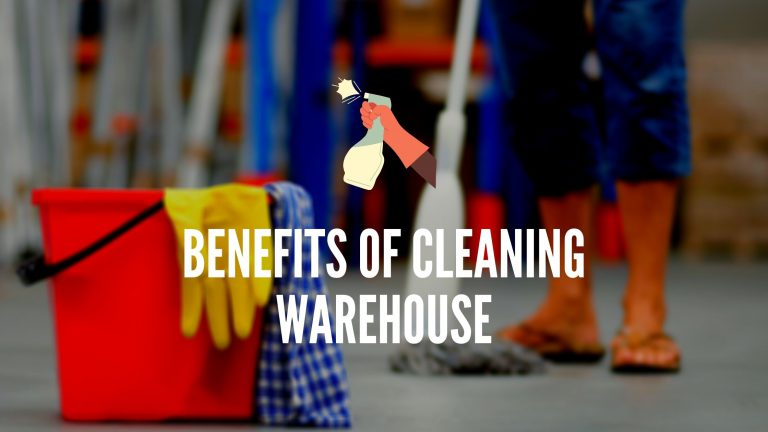 Benefits of Cleaning Warehouse