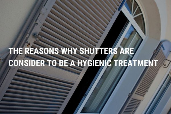 The Reasons Why Shutters are Consider to be a Hygienic Treatment