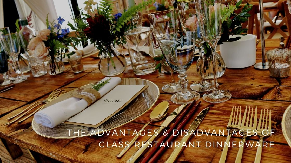 The Advantages & Disadvantages of Glass Restaurant Dinnerware