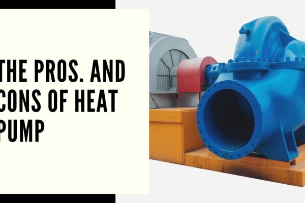 The Pros. And Cons of Heat Pump