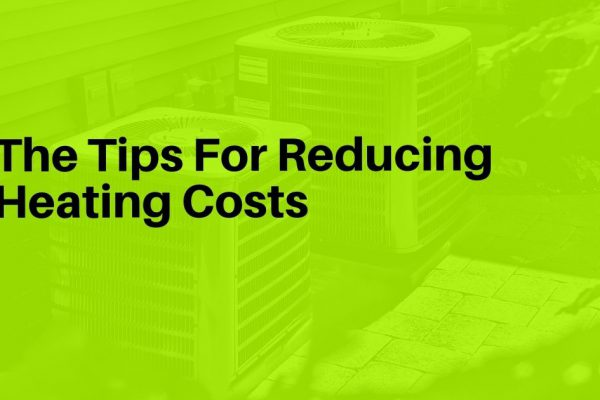 The Tips For Reducing Heating Costs